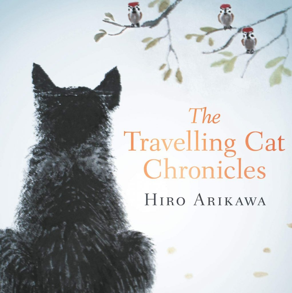 Book Cover with illustration of black cat reads: The Travelling Cat Chronicles Hiro Arikawa